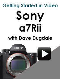 Sony a7Rii Course for Shooting Video - Online Training